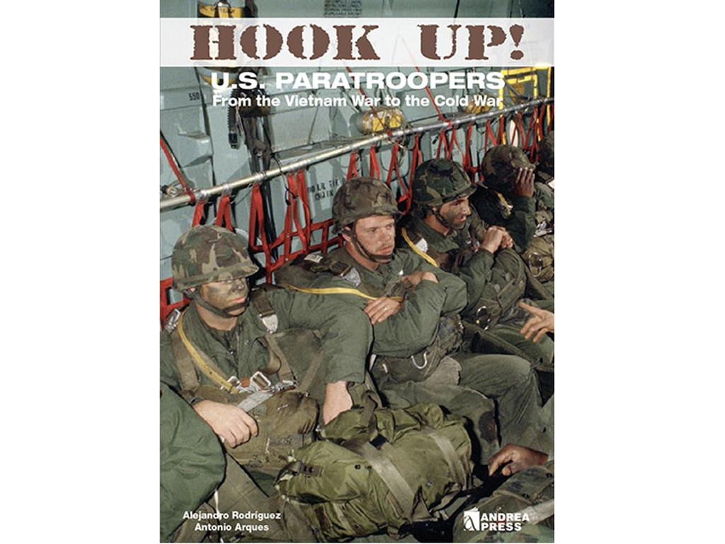 Hook Up!. US Paratroopers from the Vietnam War to the Cold War (Vista 1)